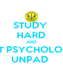 STUDY  HARD AND GET PSYCHOLOGY UNPAD  - Personalised Poster A4 size