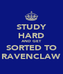 STUDY HARD AND GET SORTED TO RAVENCLAW - Personalised Poster A4 size
