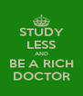 STUDY LESS AND BE A RICH DOCTOR - Personalised Poster A4 size