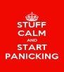 STUFF CALM AND START PANICKING - Personalised Poster A4 size