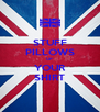 STUFF PILLOWS UP  YOUR SHIRT - Personalised Poster A4 size