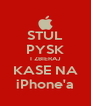 STUL PYSK I ZBIERAJ KASE NA iPhone'a - Personalised Poster A4 size
