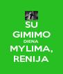 SU GIMIMO DIENA MYLIMA, RENIJA - Personalised Poster A4 size