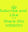 Subcribe and  Like And Share this VIDEO!!! - Personalised Poster A4 size