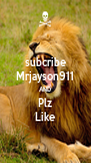 subcribe Mrjayson911 AND Plz Like - Personalised Poster A4 size