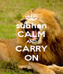 subhan CALM AND CARRY ON - Personalised Poster A4 size