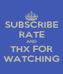 SUBSCRIBE RATE AND THX FOR WATCHING - Personalised Poster A4 size