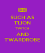 SUCH AS T'LION T'WITCH AND T'WARDROBE - Personalised Poster A4 size