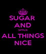 SUGAR  AND SPICE ALL THINGS NICE - Personalised Poster A4 size