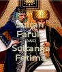 Sultan  Faruk  AND Sultanija Fatima - Personalised Poster A4 size