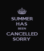 SUMMER HAS BEEN CANCELLED SORRY - Personalised Poster A4 size