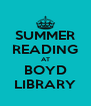 SUMMER READING AT BOYD LIBRARY - Personalised Poster A4 size