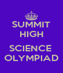 SUMMIT HIGH  SCIENCE  OLYMPIAD - Personalised Poster A4 size