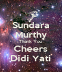 Sundara Murthy Thank You Cheers Didi Yati - Personalised Poster A4 size