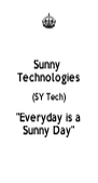 """Sunny  Technologies (SY Tech) """"Everyday is a Sunny Day"""" - Personalised Poster A4 size"""