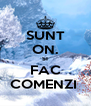 SUNT ON. SI FAC COMENZI  - Personalised Poster A4 size