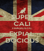 SUPER CALI FRAGILISTIC EXPIAL DOCIOUS - Personalised Poster A4 size