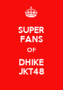 SUPER FANS OF DHIKE JKT48 - Personalised Poster A4 size