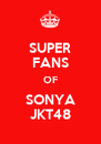 SUPER FANS OF SONYA JKT48 - Personalised Poster A4 size