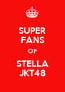 SUPER FANS OF STELLA JKT48 - Personalised Poster A4 size
