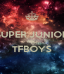SUPER JUNIOR AND TFBOYS  - Personalised Poster A4 size