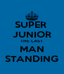 SUPER  JUNIOR THE LAST MAN STANDING - Personalised Poster A4 size