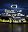 Supercar Bugatti   B 4134 AY  - Personalised Poster A4 size