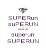 SUPERun suPERUN superun superun SUPERUN - Personalised Poster A4 size