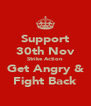 Support 30th Nov Strike Action Get Angry & Fight Back - Personalised Poster A4 size