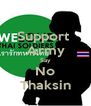 Support  Army Say No Thaksin - Personalised Poster A4 size