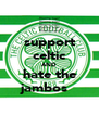 support celtic AND hate the jambos   - Personalised Poster A4 size