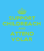 SUPPORT CHILDREACH AND ATTEND VOLAR - Personalised Poster A4 size