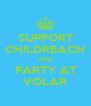 SUPPORT CHILDREACH AND PARTY AT VOLAR - Personalised Poster A4 size