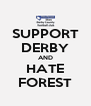 SUPPORT DERBY AND HATE FOREST - Personalised Poster A4 size