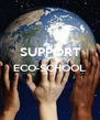 SUPPORT ECO-SCHOOL   - Personalised Poster A4 size