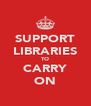 SUPPORT LIBRARIES TO CARRY ON - Personalised Poster A4 size