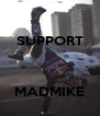 SUPPORT    MADMIKE - Personalised Poster A4 size
