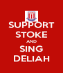 SUPPORT STOKE AND SING DELIAH - Personalised Poster A4 size