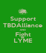 Support TBDAlliance AND Fight LYME - Personalised Poster A4 size