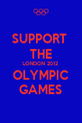 SUPPORT  THE LONDON 2012 OLYMPIC GAMES - Personalised Poster A4 size
