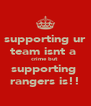 supporting ur team isnt a  crime but  supporting  rangers is!! - Personalised Poster A4 size