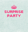 SURPRISE PARTY    - Personalised Poster A4 size
