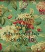 Susan Amiri Thank You Alhamdullilah  Didi Yati - Personalised Poster A4 size