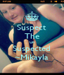 Suspect The Un Suspected ~Mikayla - Personalised Poster A4 size