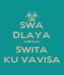 SWA DLAYA SWILO SWITA KU VAVISA - Personalised Poster A4 size