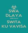 SWA DLAYA SWOLO SWITA KU VAVISA - Personalised Poster A4 size