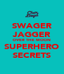 SWAGER JAGGER OVER THE MOON SUPERHERO SECRETS - Personalised Poster A4 size