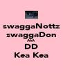 swaggaNottz swaggaDon AkA DD Kea Kea - Personalised Poster A4 size