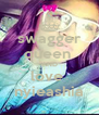 swagger queen  AND love  nyieashia - Personalised Poster A4 size