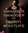 SWAGGER SWAGGER BOY DARRYL #FASTLIFE - Personalised Poster A4 size